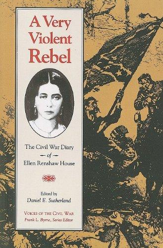 A Very Violent Rebel: The Civil War