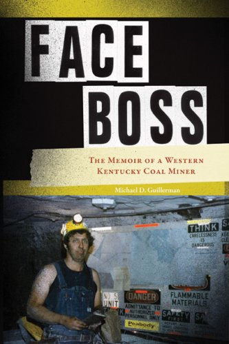 Face Boss: The Memoir of a Western Kentucky Coal Miner