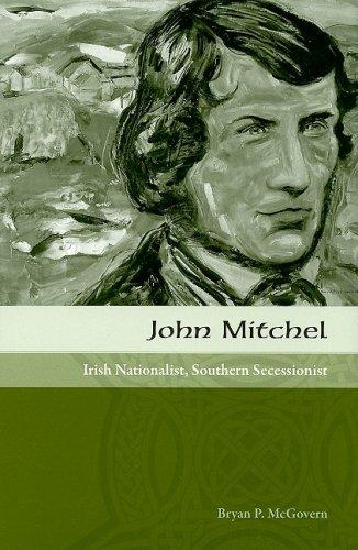 9781572336544: John Mitchel: Irish Nationalist, Southern Secessionist