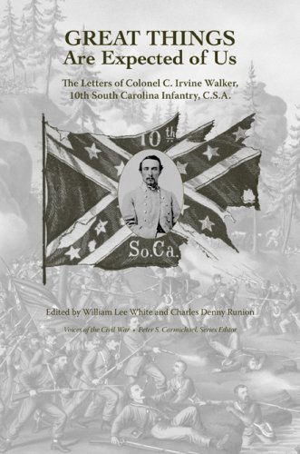 9781572336636: Great Things Are Expected of Us: The Letters of Colonel C. Irvine Walker, 10th South Carolina Infantry, C.S.A. (Voices Of The Civil War)