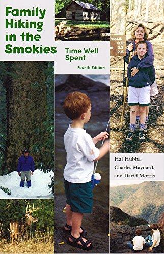 Family Hiking in the Smokies: Time Well Spent: Hubbs, Hal Hal Hubbs, Maynard, Charles, Morris, ...