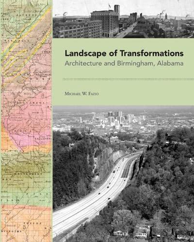 9781572336872: Landscape of Transformations: Architecture and Birmingham, Alabama