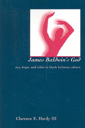 9781572336926: James Baldwin's God: Sex, Hope, and Crisis in Black Holiness Culture