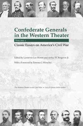 Confederate Generals in the Western Theater, Volume 1: Classic Essays on America's Civil War (...