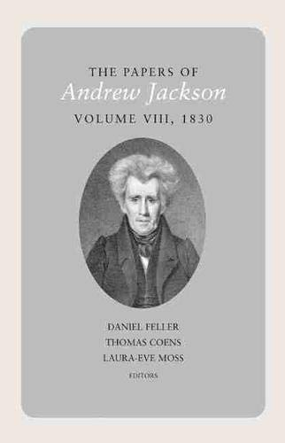 9781572337152: The Papers of Andrew Jackson, Volume 8, 1830 (Utp Papers Andrew Jackson)