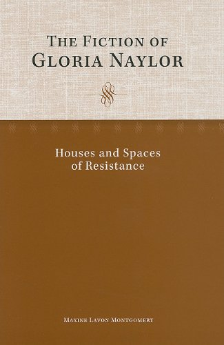The Fiction of Gloria Naylor: Montgomery, Maxine L