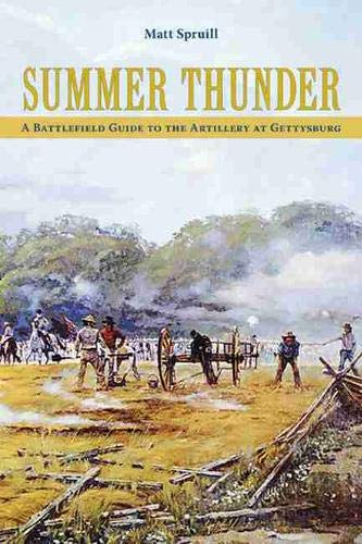 9781572337275: Summer Thunder: A Battlefield Guide to the Artillery at Gettysburg
