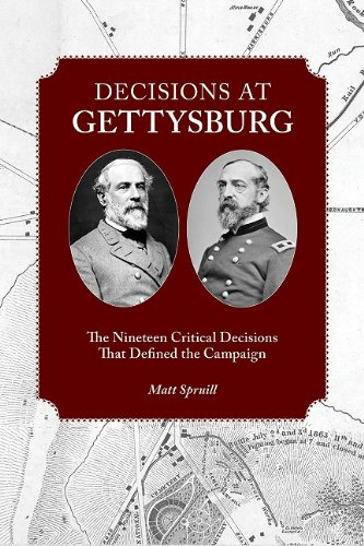 9781572337459: Decisions at Gettysburg: The Nineteen Critical Decisions That Defined the Campaign