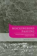 9781572337497: Mockingbird Passing: Closeted Traditions and Sexual Curiosities in Harper Lee's Novel