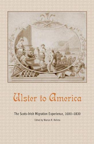 Ulster to America: The Scots-Irish Migration Experience, 1680-1830 (Hardback)