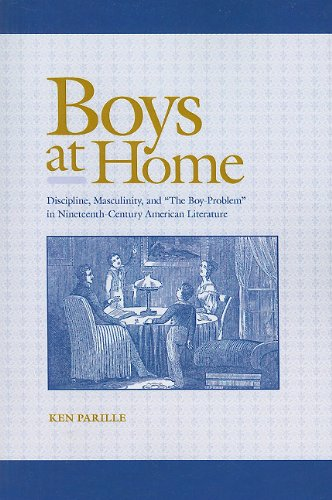"""9781572337879: Boys at Home: Discipline, Masculinity, and """"The Boy-Problem"""" in Nineteenth-Century American Literature"""