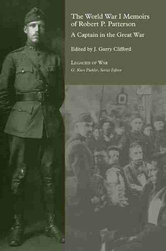 9781572338470: The World War I Memoirs of Robert P. Patterson: A Captain in the Great War (Legacies of War)