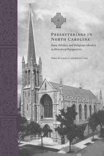 9781572338494: Presbyterians in North Carolina: Race, Politics, and Religious Identity in Historical Perspective