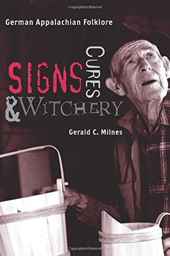 9781572338784: Signs, Cures, and Witchery: German Appalachian Folklore