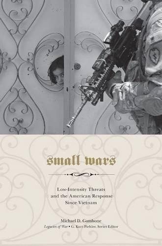 Small Wars (Hardcover): Michael D. Gambone