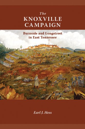 9781572339163: The Knoxville Campaign: Burnside and Longstreet in East Tennessee
