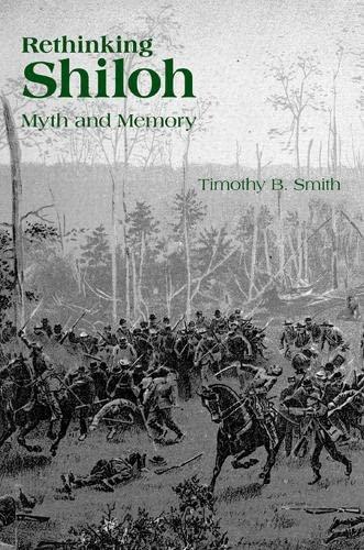 9781572339415: Rethinking Shiloh: Myth and Memory