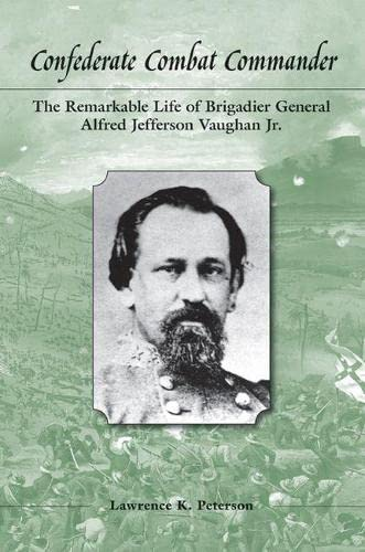 9781572339514: Confederate Combat Commander: The Remarkable Life of Brigadier General Alfred Jefferson Vaughan, Jr.