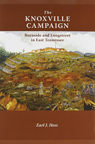 9781572339958: The Knoxville Campaign: Burnside and Longstreet in East Tennessee