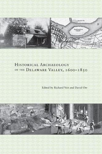Historical Archaeology of the Delaware Valley, 1600-1850 (Hardcover): Richard Veit