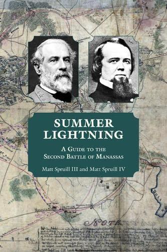 Summer Lightning: A Guide to the Second Battle of Manassas (Paperback): Matt III Spruill