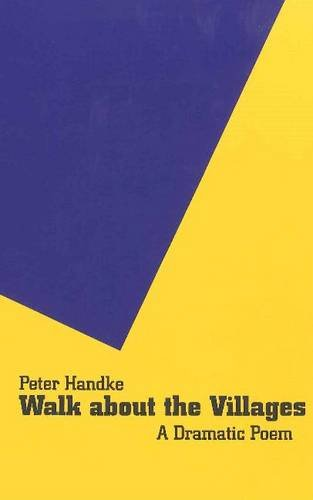 9781572410008: Walk About the Villages: A Dramatic Poem (Studies in Austrian Literature, Culture, and Thought. Translation Series)