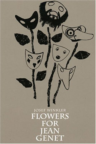 Flowers for Jean Genet (Studies in Austrian Literature, Culture, and Thought Translation Series) (1572410213) by Josef Winkler