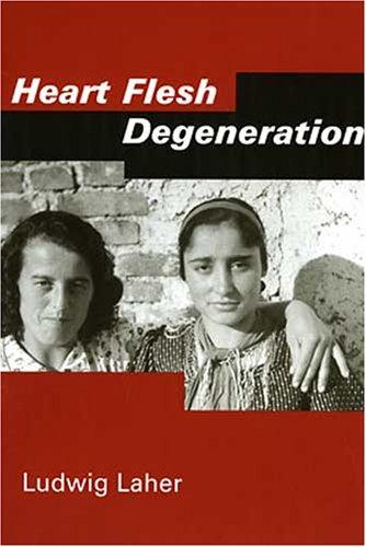 Heart Flesh Degeneration (Studies in Austrian Literature,: Ludwig Laher; Susan