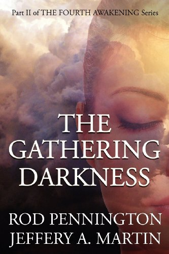 The Gathering Darkness (the Fourth Awakening Series): Rod Pennington
