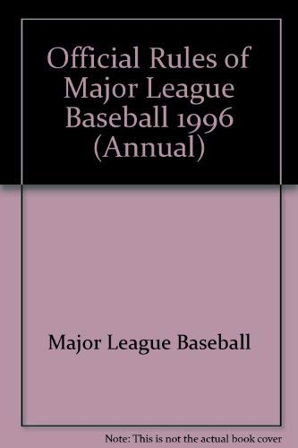 The Official Rules of Major League Baseball, 1996 (Annual)