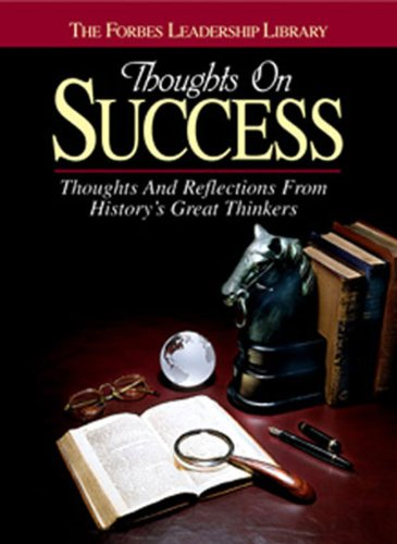 Thoughts on Success: Thoughts and Reflections from History's Great Thinkers (Forbes Leadership...