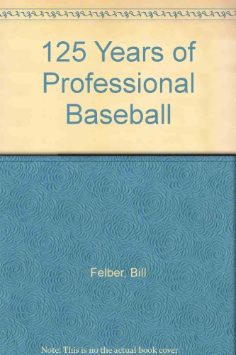 9781572430945: 125 Years of Professional Baseball