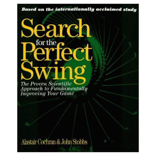 Search for the Perfect Swing: The Proven: Cochran, Alastair, Stobbs,