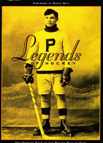 9781572431355: Legends of Hockey: The Official Book of the Hockey Hall of Fame