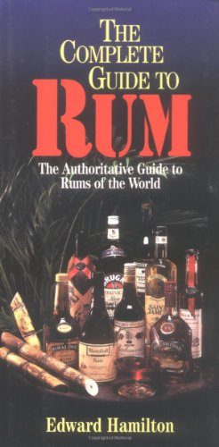 The Complete Guide to Rum: A Guide to Rums of the World )