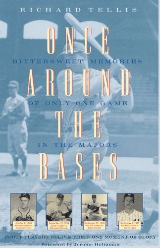 Once Around the Bases: Bittersweet Memories of Only One Game in the Majors: Tellis, Richard