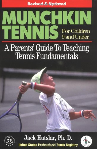 9781572432826: Munchkin Tennis For Children 9 and Under: A Parents' Guide to Teaching Tennis Fundamentals