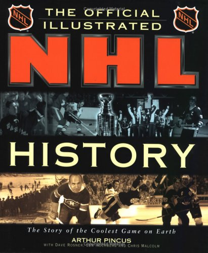 9781572433441: The Official Illustrated Nhl History: From the Original Six to a Global Game