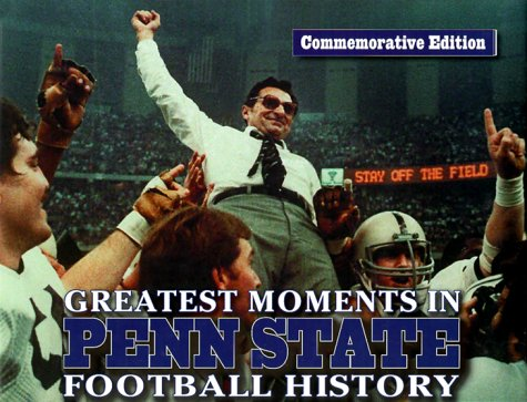 9781572433564: Greatest Moments in Penn State Football History: Commemorative Edition
