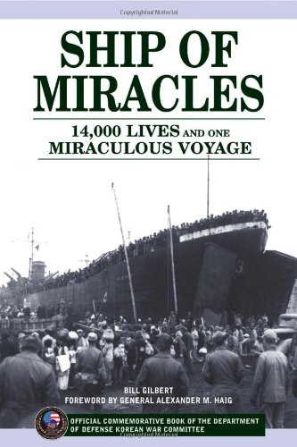 Ship of Miracles: 14, 000 Lives and One Miraculous Voyage: Gilbert, Bill