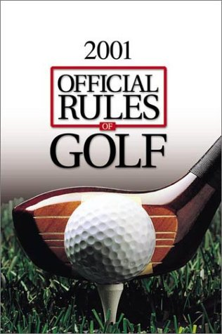 Official Rules of Golf 2000-2001: US Golf Asociation