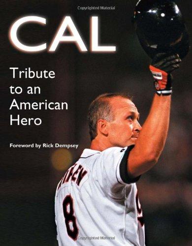 Cal: Tribute to an American Hero: Triumph Books