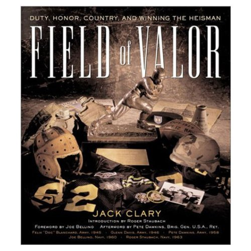 Field of Valor: Duty, Honor, Country, and: Jack Clary