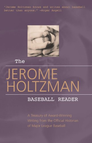 The Jerome Holtzman Baseball Reader: A Treasury of Award-Winning Writing from the Official Historian of Major League Baseball (9781572434936) by Jerome Holtzman