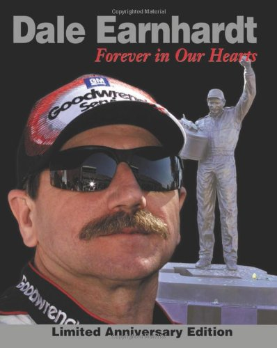 9781572434950: Dale Earnhardt: Forever In Our Hearts: Limited Anniversary Edition