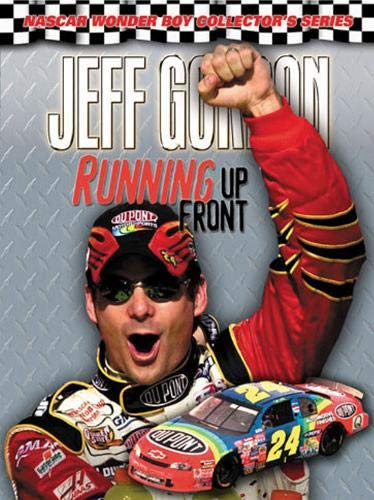 9781572435230: Jeff Gordon: Running Up Front (NASCAR Wonder Boy Collector's Series)