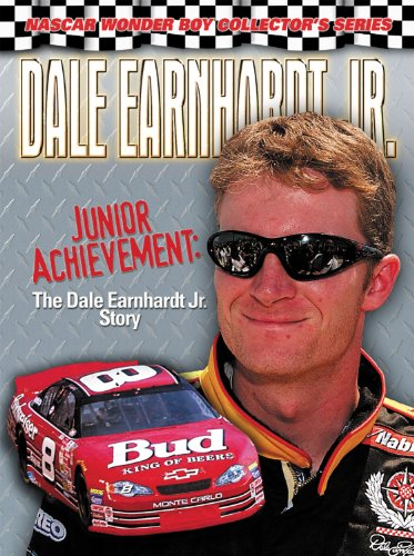 9781572435254: Dale Earnhardt Jr.: Junior Achievement: The Dale Earnhardt Jr. Story (NASCAR Wonder Boy Collector's Series)