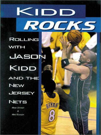 9781572435285: Kidd Rocks: Rolling With Jason Kidd and the New Jersey Nets