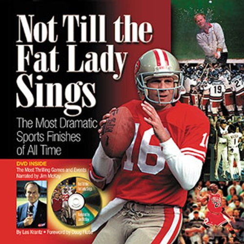 Not Till the Fat Lady Sings: The Most Dramatic Sports Finishes of All Time (1572435585) by Krantz, Les