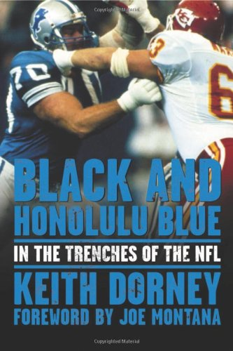 Black and Honolulu Blue: In the Trenches of the NFL: Dorney, Keith; Joe Montana (foreword)